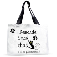 Grand sac cabas humour Demande à mon chat, c'est lui qui commande !