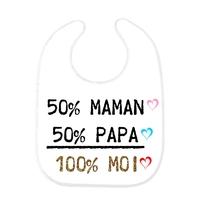 Bavoir bébé 50% Maman 50% Papa 100% MOI