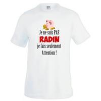 Tee shirt homme humour Je ne suis pas RADIN , je fais attention !