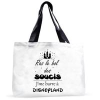 Grand sac cabas humour Ras le bol des soucis, j'me barre à Disneyland !