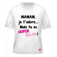 Tee shirt pour Ado humour Maman je t'adore...mais tu es super relou !