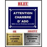 Plaque de rue ATTENTION CHAMBRE D' ADO