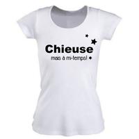 Tee shirt femme CHIEUSE mais à mi-temps !