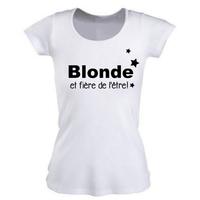 Tee shirt femme Blonde et fière de l'être !