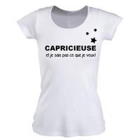Tee shirt femme CAPRICIEUSE et je sait pas ce que je veux !