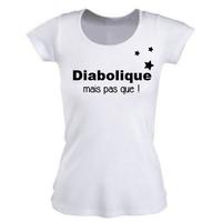 Tee shirt femme DIABOLIQUE mais pas que !