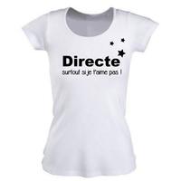 Tee shirt femme DIRECTE surtout si je t'aime pas !
