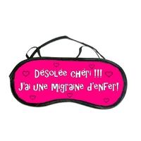 Masque de sommeil ou de nuit Désolée chéri, j'ai une migraine d'enfer !!