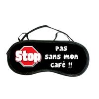 Masque de sommeil ou de nuit STOP Pas sans mon café !