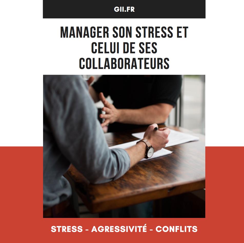 Manager son stress et celui de ses collaborateurs