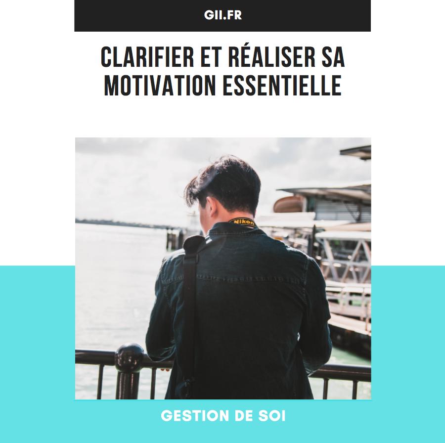 Clarifier et réaliser sa motivation essentielle