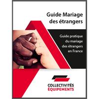 Guide pratique du mariage des étrangers en France