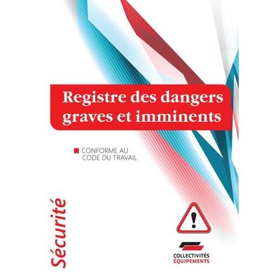 Registre des dangers graves et imminents