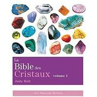 La bible des cristaux - Volume 1