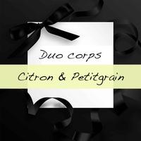 Duo de produits corps Citron & Petitgrain