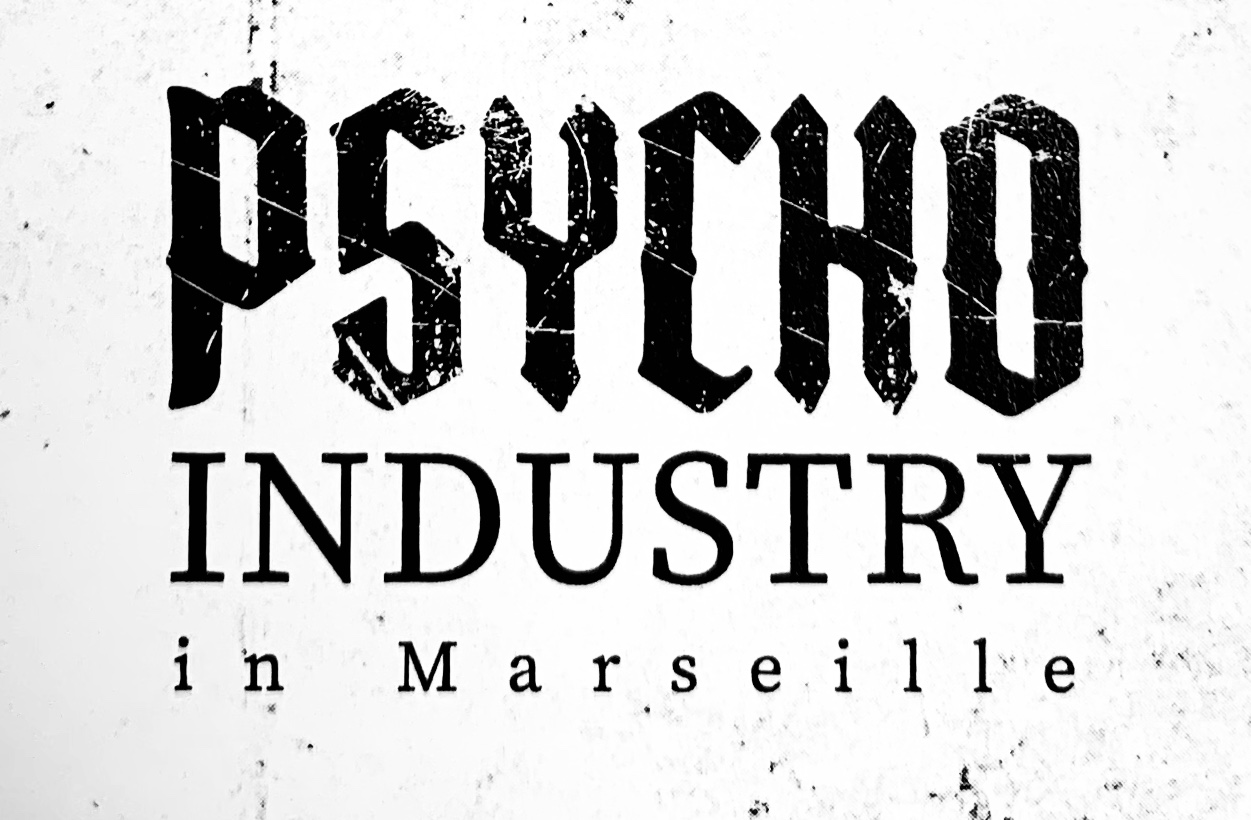 PSYCHO Industry in Marseille
