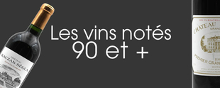 les vins notés 90 et +