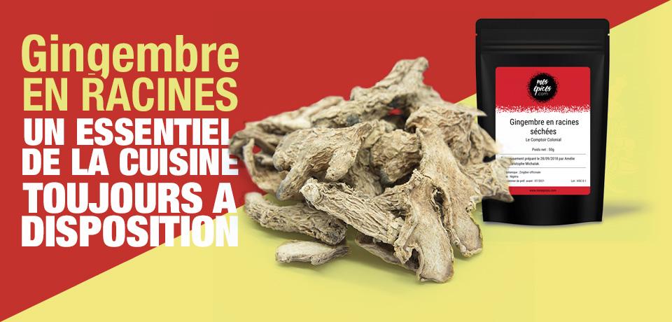 Le gingembre en racines, une épice essentielle toujours à disposition !