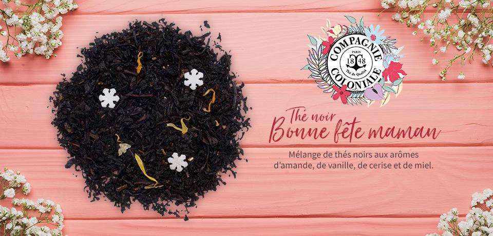 Offrez ce thé noir gourmand et doux Bonne fête maman de Compagnie Coloniale pour la fête des mères.
