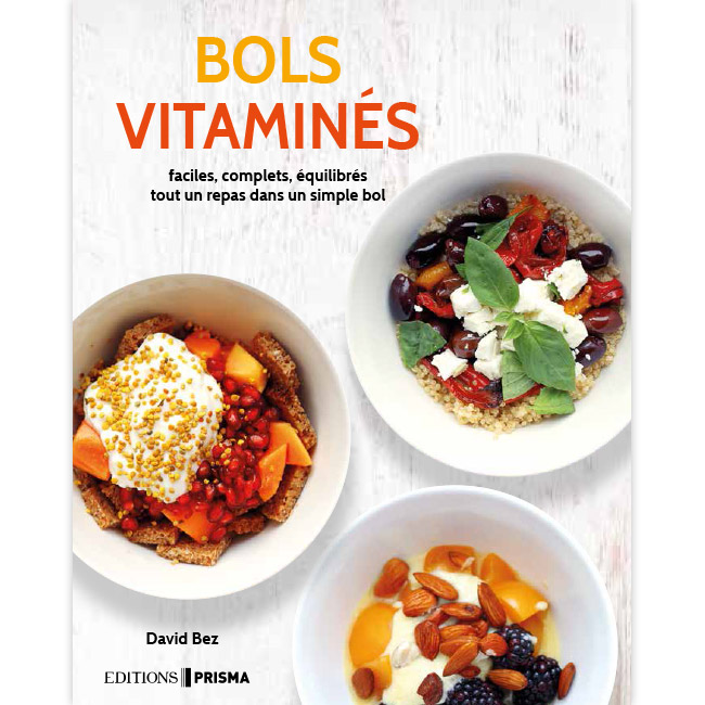 Bols vitaminés - faciles, complets, équilibrés