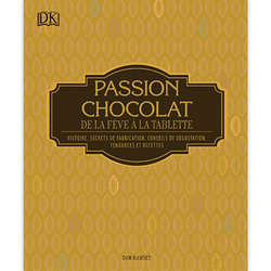 Passion chocolat - de la fève à la tablette
