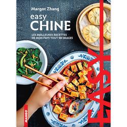 Easy Chine - Les meilleures recettes de mon pays tout en images