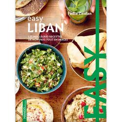 Easy Liban - Toutes les bases de la cuisine libanaise