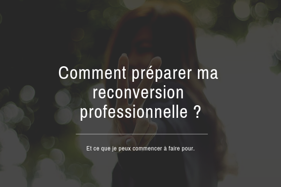 Comment Reussir Sa Reconversion Professionnelle Actualites