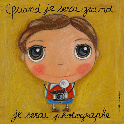 Tableau : Quand je serai grand, je serai photographe