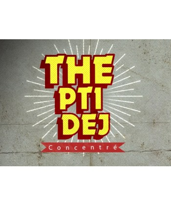 Concentré Vape or Diy THE PTI DEJ