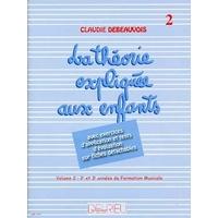 LA THEORIE EXPLIQUEE AUX ENFANTS VOLUME 2