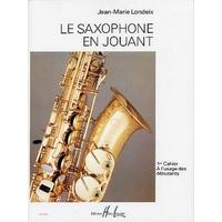 LE SAXOPHONE EN JOUANT VOLUME 1