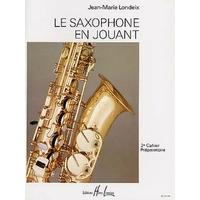 LE SAXOPHONE EN JOUANT VOLUME 2