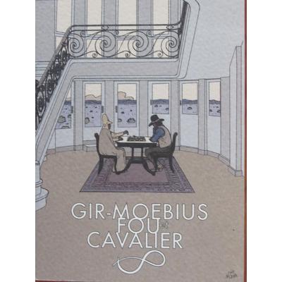Gir - Moebius - Fou et cavalier - EO(2008) - signé