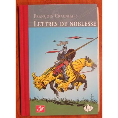 Craenhals François - Lettres de noblesse- tirage de tête philabédé - signé