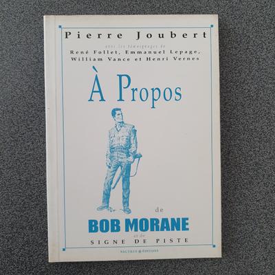 Vance William et .. Pierre Joubert - à propos de Bob Morane et de Signe de piste