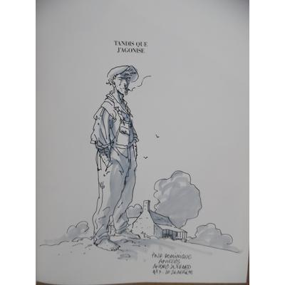 Juillard André - Tandis que j'agonise + dessin original - EO