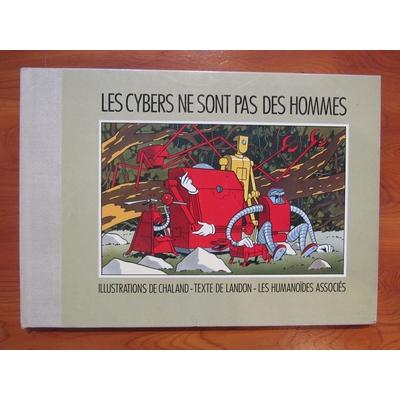 Chaland Yves - Les cybers ne sont pas des hommes - EO(1988)