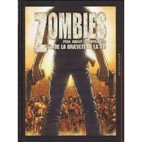 Zombies : 02. De la brièveté de la vie