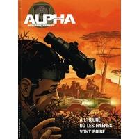 Alpha Premières Armes : 05. À l'heure où les hyènes vont boire