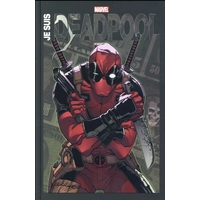 Deadpool - Je suis Deadpool