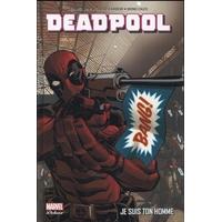 Deadpool (Marvel Deluxe) : 3. Je Suis Ton Homme