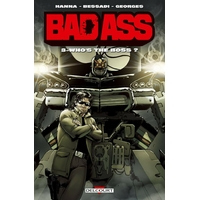 Bad Ass : 3. Who's the Boss ?