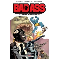 Bad Ass : 4. Very Bad Team