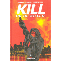 Kill or Be Killed : 03. Tome 3