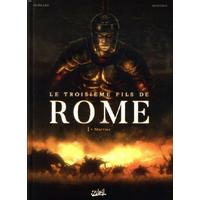Le troisième fils de Rome : 1. Martius