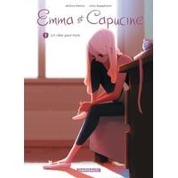 Emma et Capucine: 1. Un rêve pour trois