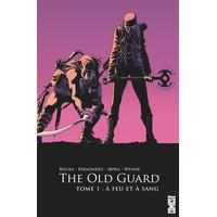 The Old Guard: 01. A feu et à sang
