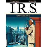 I.R.$. : 04. Narcocratie