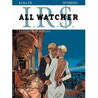 I.R.$ - All Watcher : 02. La nébuleuse Roxana